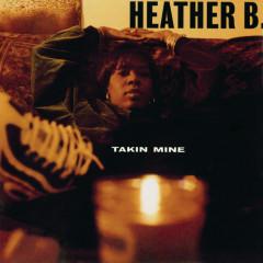Takin Mine - Heather B