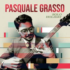 Solo Holiday - Pasquale Grasso