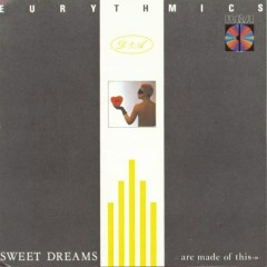 Sweet Dreams (Are Made Of This) - Eurythmics, Annie Lennox, Dave Stewart