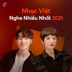 Nhạc Việt Được Nghe Nhiều 2021