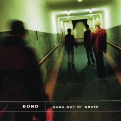 Bang Out Of Order - Bond