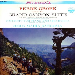 Grofé: Grand Canyon Suite & Concerto for Piano and Orchestra (Transferred from the Original Everest Records Master Tapes) - Rochester Philharmonic Orchestra, Ferde Grofe, Jesús Maria Sanromá