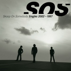Singles 2002-1997 - Skoop On Somebody