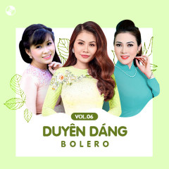 Duyên Dáng Bolero Vol 6 - Yến Ngọc, Diễm Thùy, Cẩm Loan