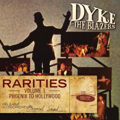 Rarities Volume 1 - Phoenix to Hollywood - Dyke & The Blazers