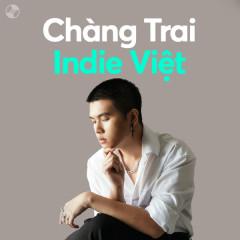Chàng Trai Indie Việt - Thái Đinh, CHARLES., Reddy, Duongg