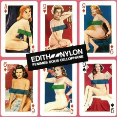 Femmes sous cellophane - Edith Nylon