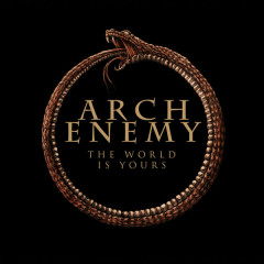 The World Is Yours - Arch Enemy