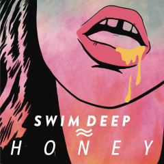 Honey - Swim Deep