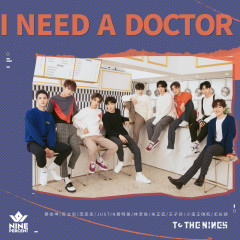 I Need A Doctor - NINE PERCENT