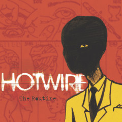 The Routine - Hotwire