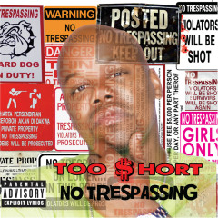No Trespassing - Too Short