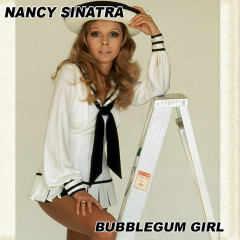 Bubblegum Girl Volume 2 - Nancy Sinatra