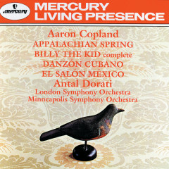 Copland: Appalachian Spring; Billy the Kid; El Salon Mexico; Danzon Cubano - London Symphony Orchestra, Minneapolis Symphony Orchestra, Antal Doráti