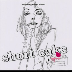 Short Cake - Humming Urban Stereo
