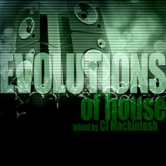 Evolutions of House Mixed by CJ Mackintosh - Various Artists