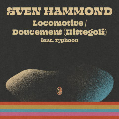 Locomotive – Doucement (Hittegolf) - Sven Hammond, Typhoon