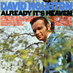 Already It's Heaven - David Houston
