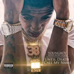 Until Death Call My Name - Youngboy Never Broke Again
