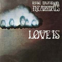 Love Is - Eric Burdon & The Animals