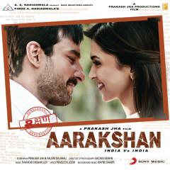 Aarakshan (Original Motion Picture Soundtrack) - Shankar Ehsaan Loy