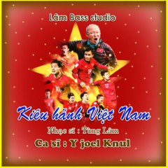 Kiêu Hãnh Việt Nam (Single) - Y'Joel Knul
