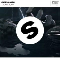 Talkin' Bout - Dyro, GTA