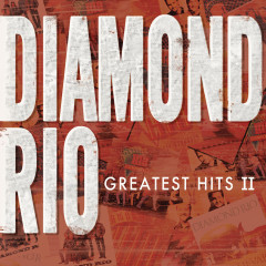 Greatest Hits II - Diamond Rio