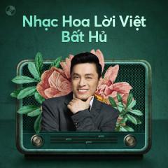 Nhạc Hoa Lời Việt Bất Hủ - Tô Chấn Phong, Lam Trường, Bằng Kiều, Đan Trường