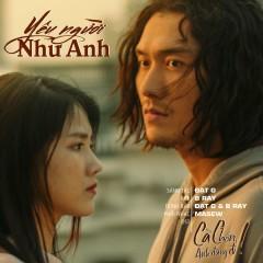 Yêu Người Như Anh (Cà Chớn, Anh Đừng Đi OST) (Single) - B Ray, Đạt G, Masew