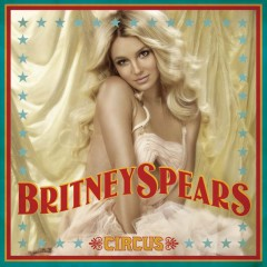 Circus (Deluxe Version) - Britney Spears