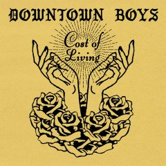 Cost of Living - Downtown Boys