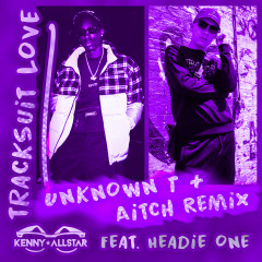 Tracksuit Love (Aitch & Unknown T Remix)