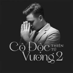 Cô Độc Vương 2 (Single) - Thiên Tú