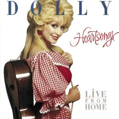 Heartsongs (Live From Home) - Dolly Parton