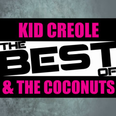 The Best of Kid Creole & The Coconuts - Kid Creole & The Coconuts