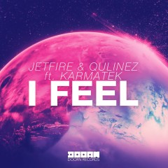 I Feel (feat. Karmatek) - Jetfire, Qulinez, Karmatek