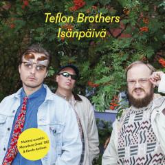 Isänpäivä - Teflon Brothers