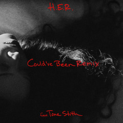 Could've Been (Remix) - H.E.R., Tone Stith