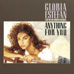 Anything For You - Gloria Estefan, Miami Sound Machine