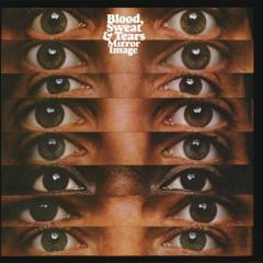 Mirror Image - Blood, Sweat & Tears