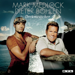 Dreamcatcher - Mark Medlock, Dieter Bohlen