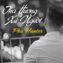 Tha Hương Xứ Người (Single) - Phú Hunter