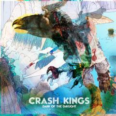 Dark Of The Daylight - Crash Kings