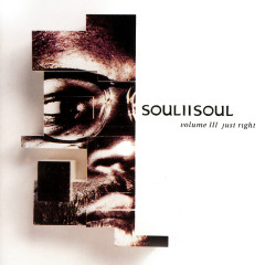 Volume III - Just Right - Soul II Soul