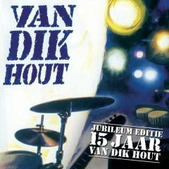 Van Dik Hout - 15 Jaar - Van Dik Hout