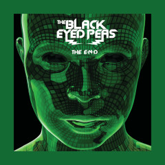 THE E.N.D. (THE ENERGY NEVER DIES) (Deluxe Version) - Black Eyed Peas