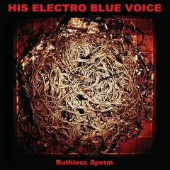 Ruthless Sperm - His Electro Blue Voice