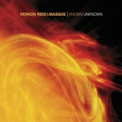 Known Unknown - Vernon Reid, Masque