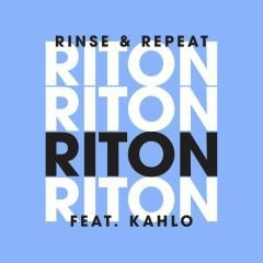 Rinse & Repeat (Remixes 1) - EP - Riton, Kah-Lo